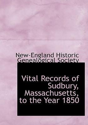 Vital Records of Sudbury, Massachusetts, to the Year 1850