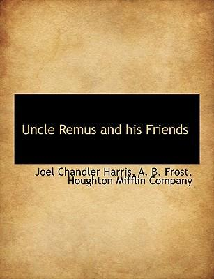 Uncle Remus and His Friends