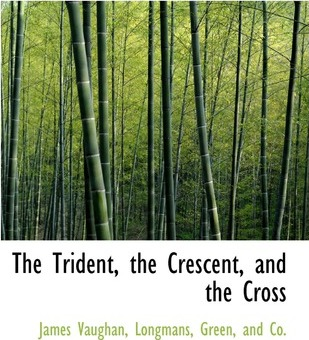 The Trident, the Crescent, and the Cross