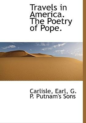 Travels in America. the Poetry of Pope.
