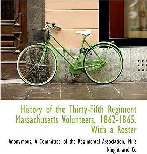 History of the Thirty-Fifth Regiment Massachusetts Volunteers, 1862-1865. with a Roster