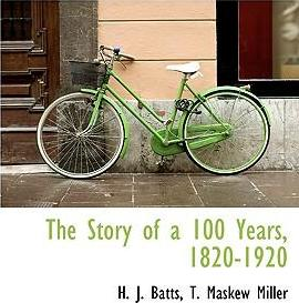The Story of a 100 Years, 1820-1920