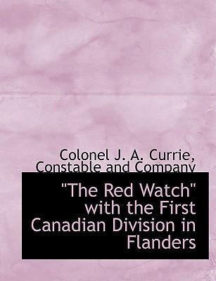 The Red Watch with the First Canadian Division in Flanders