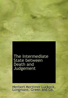The Intermediate State Between Death and Judgement