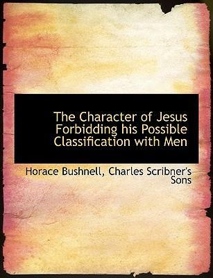 The Character of Jesus Forbidding His Possible Classification with Men