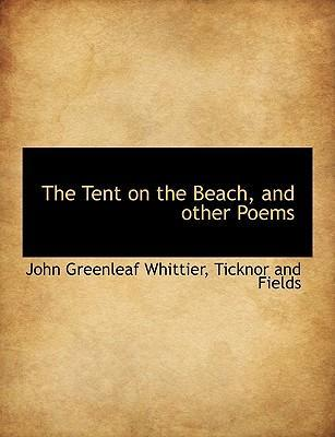 The Tent on the Beach, and Other Poems