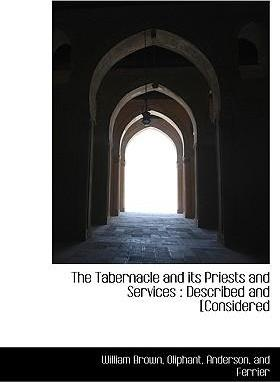 The Tabernacle and Its Priests and Services