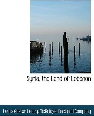 Syria, the Land of Lebanon
