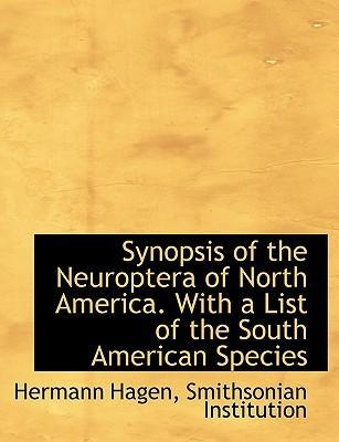 Synopsis of the Neuroptera of North America. with a List of the South American Species