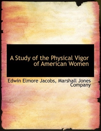 A Study of the Physical Vigor of American Women