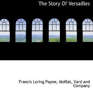The Story of Versailles