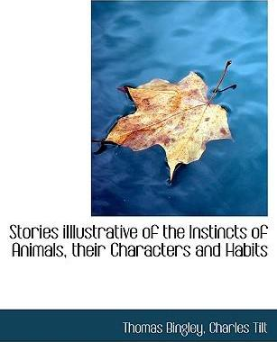 Stories Iillustrative of the Instincts of Animals, Their Characters and Habits