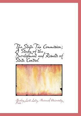 The State Tax Commission; A Study of the Development and Results of State Control