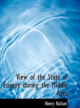 View of the State of Europe During the Middle Ages