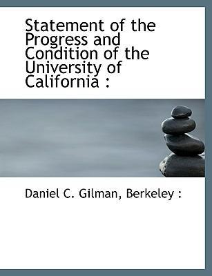 Statement of the Progress and Condition of the University of California