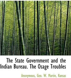The State Government and the Indian Bureau. the Osage Troubles
