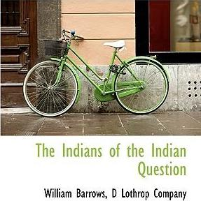 The Indians of the Indian Question