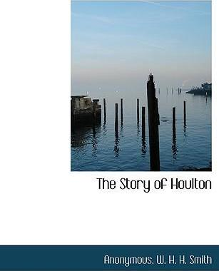 The Story of Houlton