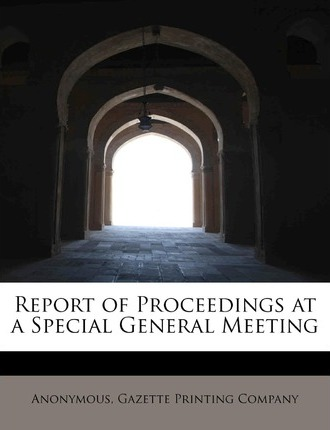 Report of Proceedings at a Special General Meeting