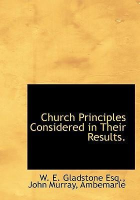 Church Principles Considered in Their Results.