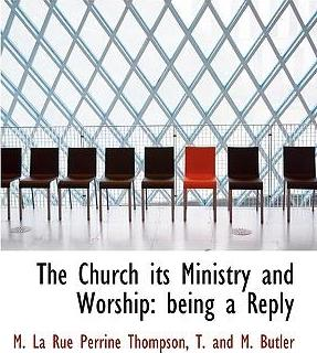 The Church Its Ministry and Worship