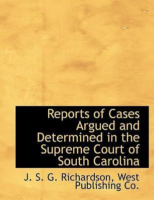 Reports of Cases Argued and Determined in the Supreme Court of South Carolina
