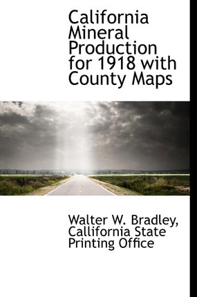 California Mineral Production for 1918 with County Maps