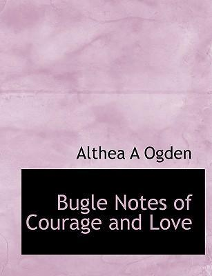 Bugle Notes of Courage and Love