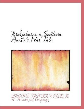 Brokenburne a Soothern Auntie's War Tale