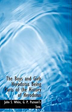 The Boys and Girls Herodotus Being Parts of the History of Herodotus