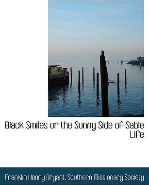 Black Smiles or the Sunny Side of Sable Life