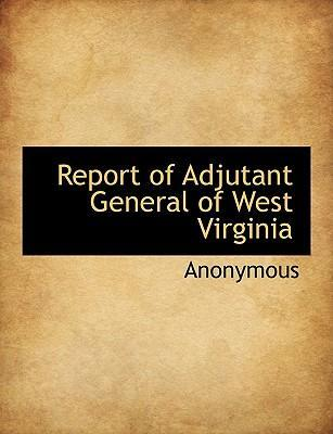 Report of Adjutant General of West Virginia
