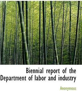 Biennial Report of the Department of Labor and Industry