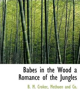 Babes in the Wood a Romance of the Jungles