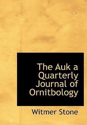 The Auk a Quarterly Journal of Ornitbology
