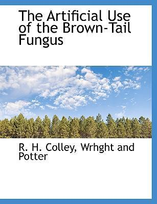 The Artificial Use of the Brown-Tail Fungus