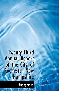 Twenty-Third Annual Report of the City of Rochester New Hampshire