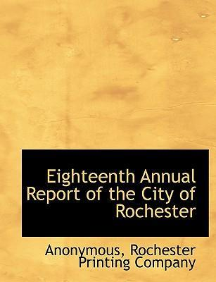 Eighteenth Annual Report of the City of Rochester
