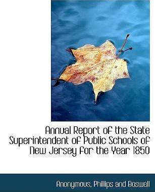 Annual Report of the State Superintendent of Public Schools of New Jersey for the Year 1850