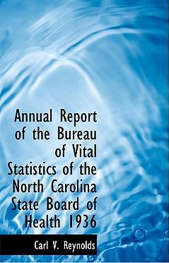 Annual Report of the Bureau of Vital Statistics of the North Carolina State Board of Health 1936