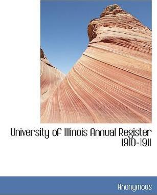 University of Illinois Annual Register 1910-1911