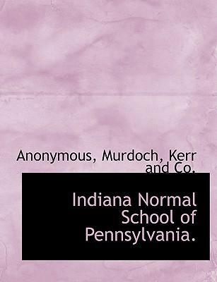 Indiana Normal School of Pennsylvania.