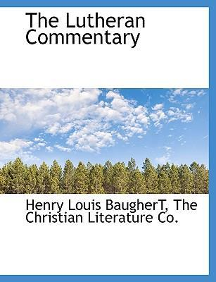 The Lutheran Commentary