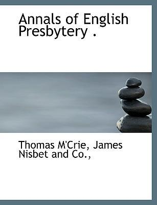 Annals of English Presbytery .