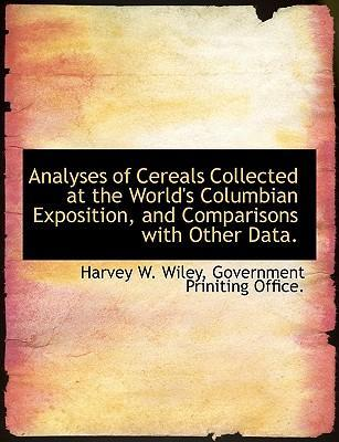 Analyses of Cereals Collected at the World's Columbian Exposition, and Comparisons with Other Data.