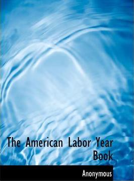 The American Labor Year Book