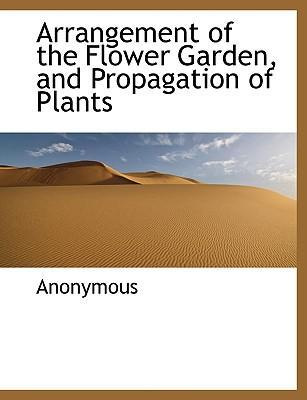 Arrangement of the Flower Garden, and Propagation of Plants