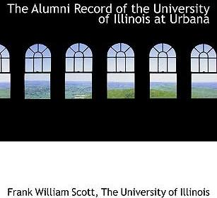 The Alumni Record of the University of Illinois at Urbana