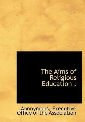 The Aims of Religious Education