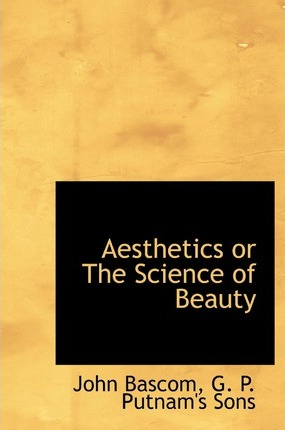 Aesthetics or the Science of Beauty